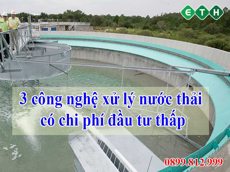 3 cong nghe xu ly nuoc thai chi phi thap
