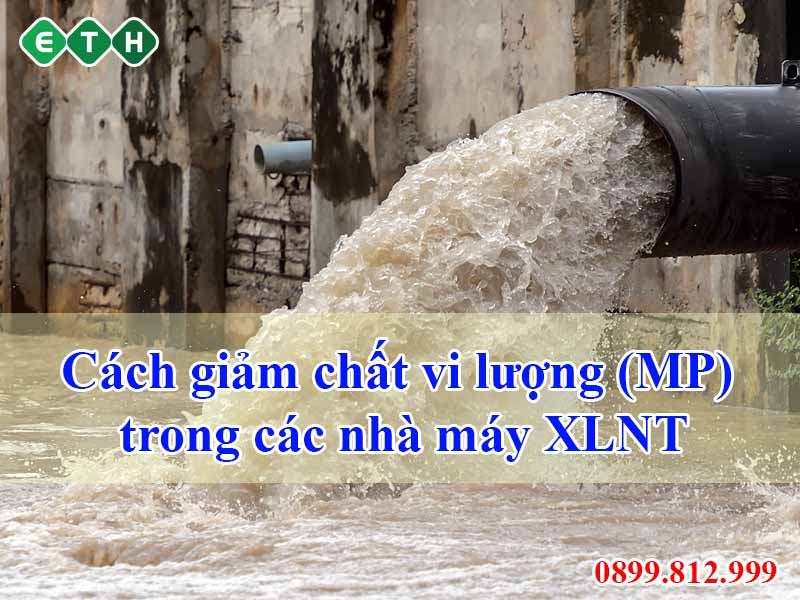 cach giam chat vi luong mp trong nha may xlnt